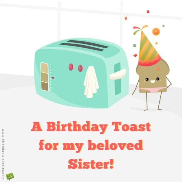 A birthday Toast for my beloved sister!