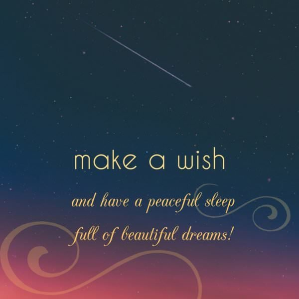 Make a wish and have a peaceful sleep full of beautiful dreams!