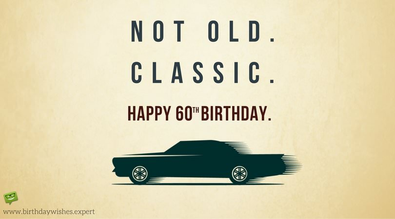 Not old classic 60th birthday wishes m4hsunfo
