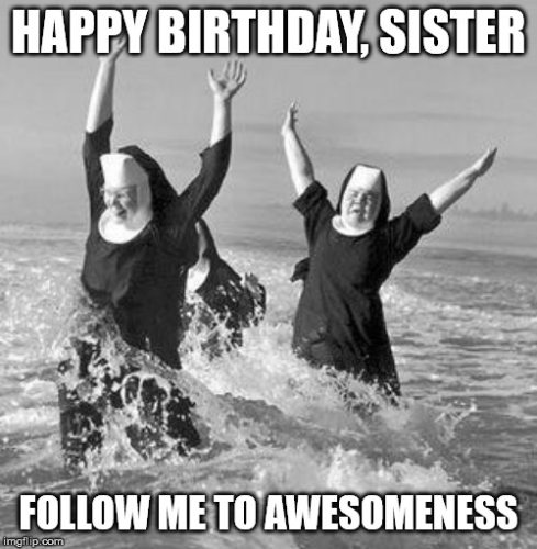 Happy Birthday, Sister. Follow me to awesomeness.