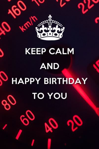 Keep Calm and Happy Birthday to you.
