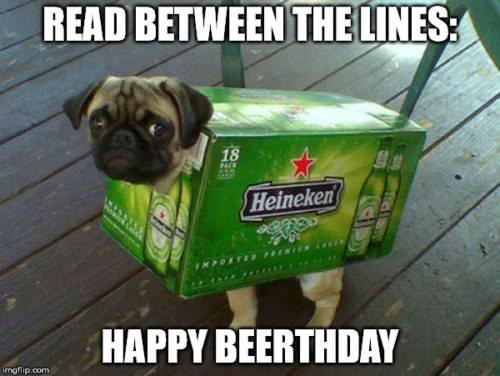 Read between the lines. Happy Beerthday.