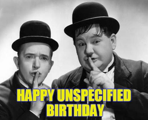 Happy Unspecified Birthday!