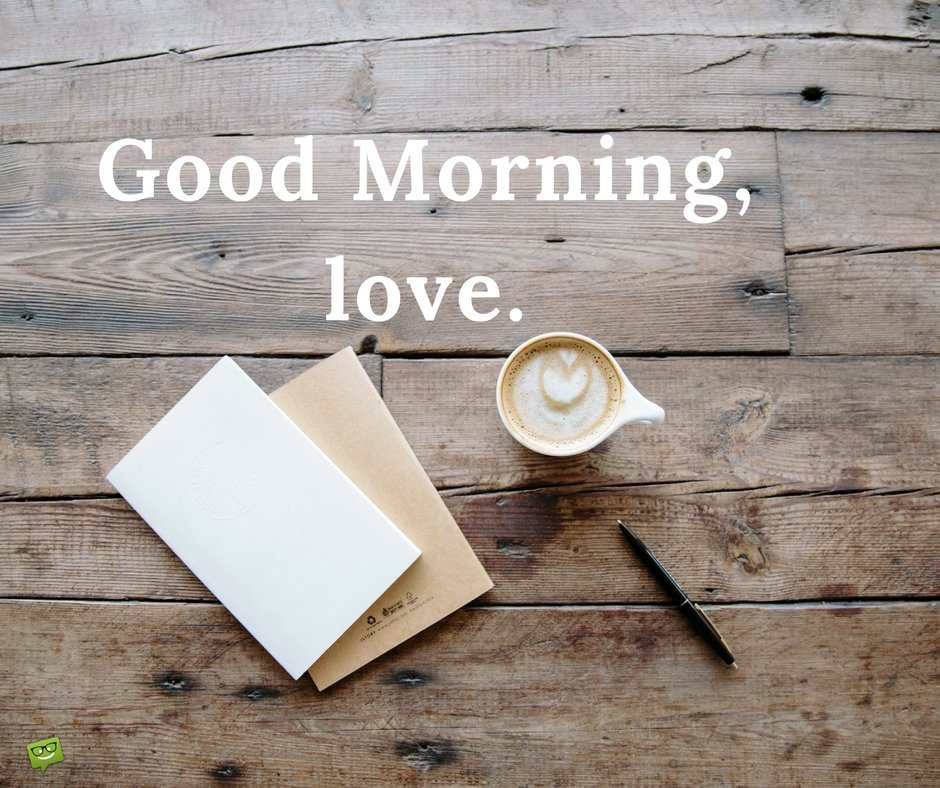 Good Morning Love: Love Will Save The Day