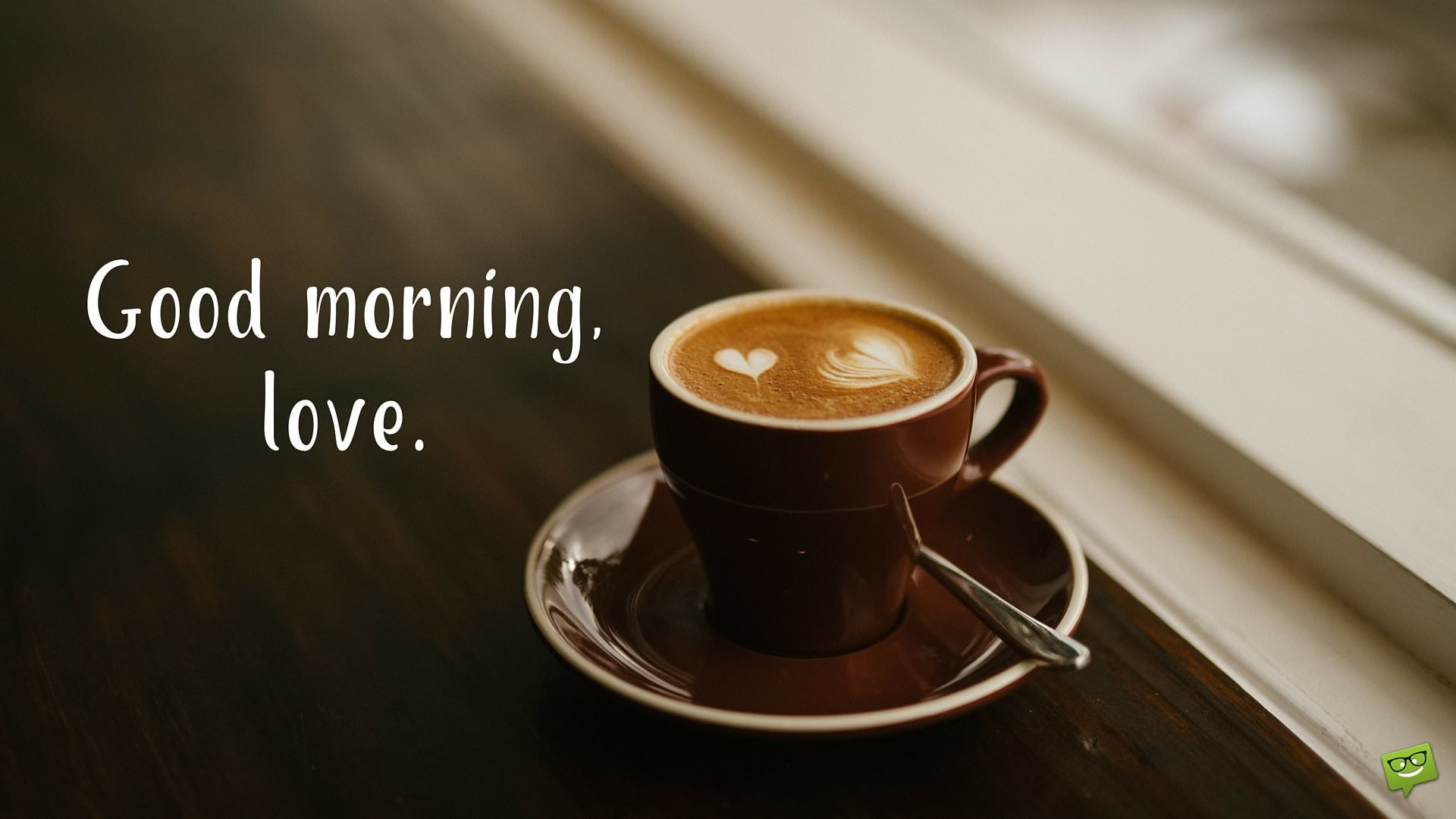 Good Morning Sweetheart Coffee : Love will save the day good morning my