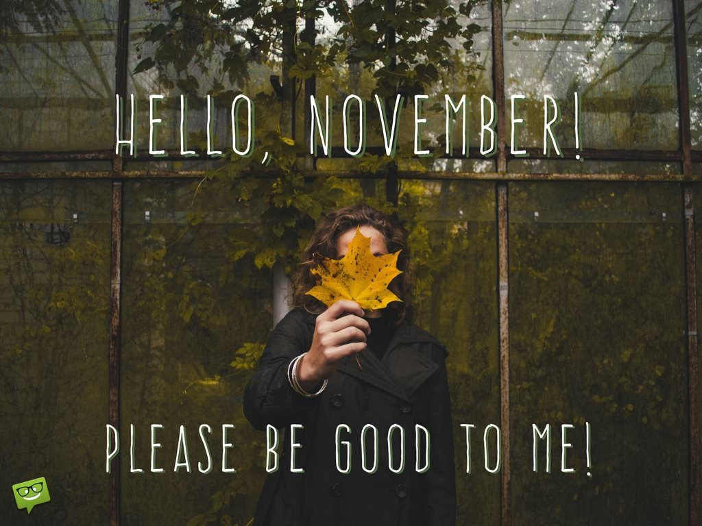 Hello, November! Please Be Good To Me!