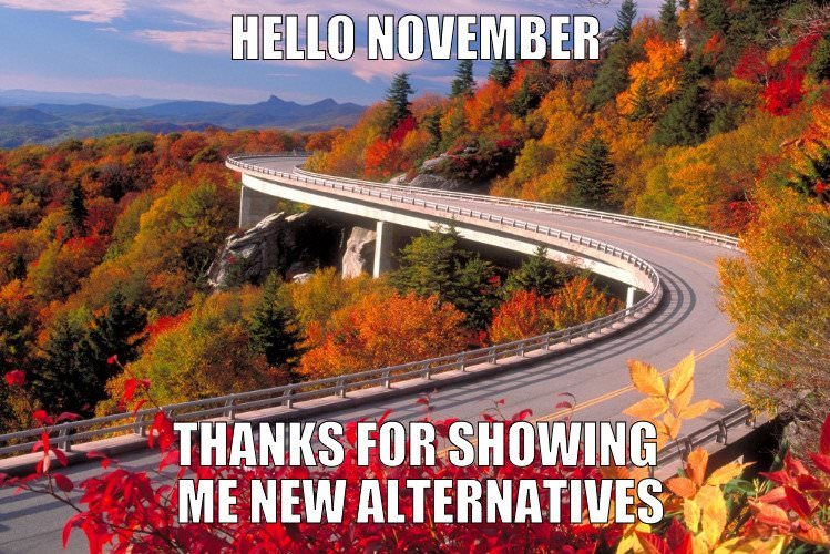 Hello, November. Thanks for showing me new alternatives.