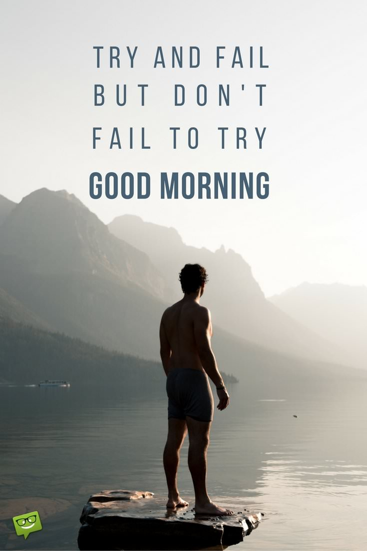 Breakfast for the mind inspirational good morning quotes try and fail but dont fail to try good morning voltagebd Choice Image