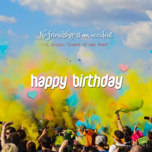 Hand picked list of insightful famous birthday quotes 99 famous friendship quotes to use as birthday greetings m4hsunfo