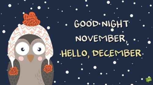 Good night November. Hello, December.