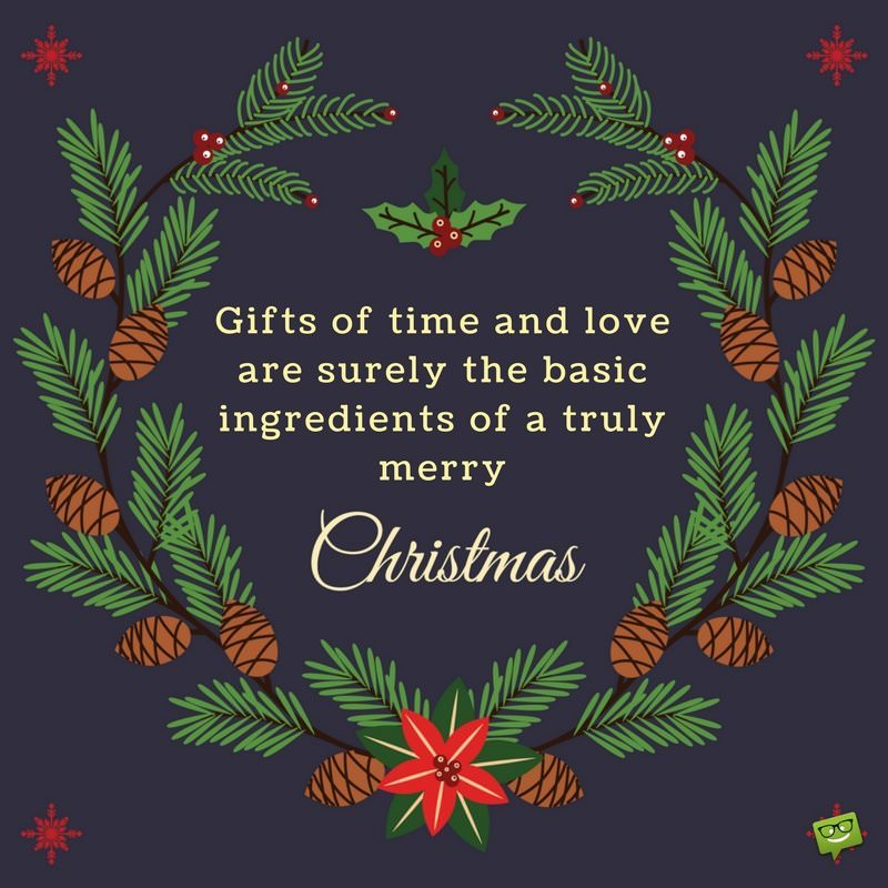 Image of: Quotations Gifts Of Time And Love Are Surely The Basic Ingredients Of Truly Merry Christmas Birthday Wishes Expert 60 Best Christmas Quotes Of All Time Famous Festive Sayings