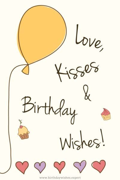 Love, kisses and birthday wishes!
