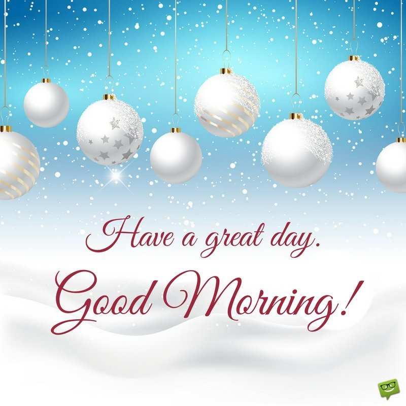 Celebration time good morning wishes for christmas have a great day good morning m4hsunfo