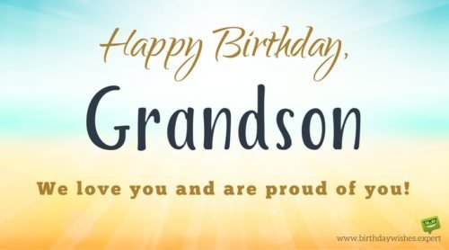 Happy Birthday Grandson! We love you and are proud of you!