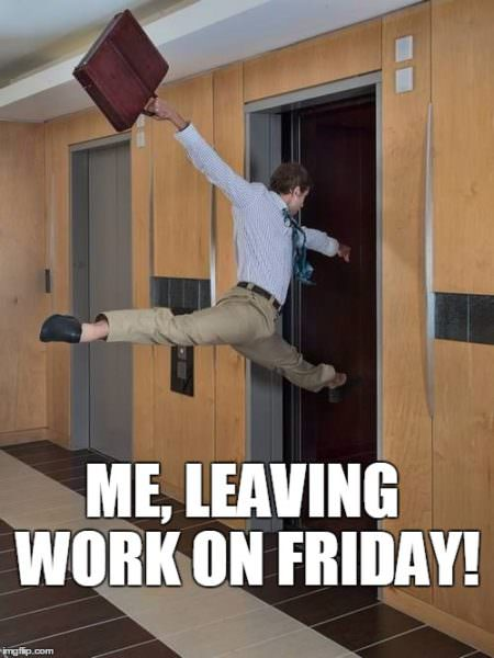 Me, leaving work on Friday!