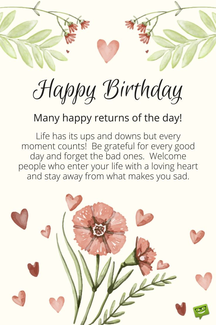 Inspirational birthday wishes messages to motivate and celebrate many happy returns of the day life has its ups and downs and every moment counts be grateful for every good day and forget the bad ones kristyandbryce Choice Image