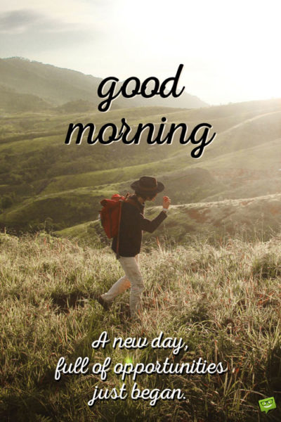 Fresh Inspirational Good Morning Quotes for the Day - Part 9
