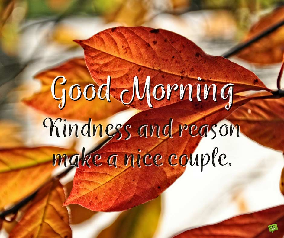 good-morning-quote-about-kindness-and-reason