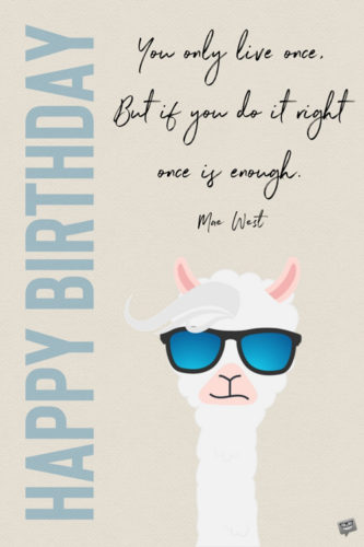 Funny birthday image with llama and inspirational quote.