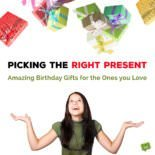 Picking the Right Present | Amazing Birthday Gifts for the Ones you Love