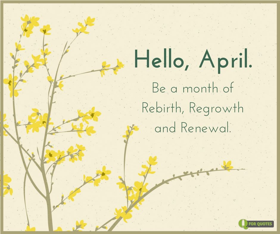 April Quote About Rebirth Regrowth And Renewal