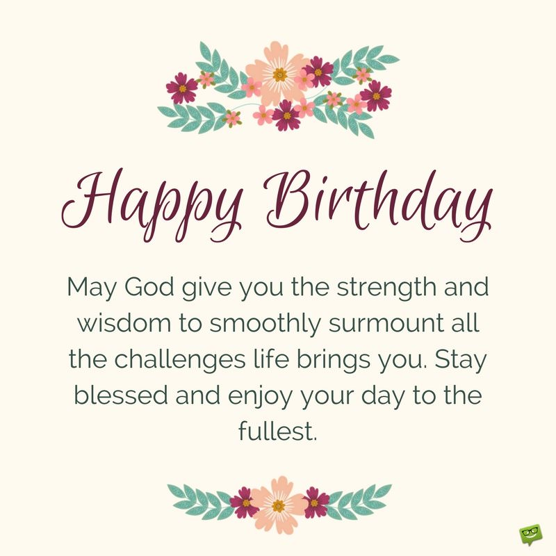 Blessings from the heart birthday prayers as warm wishes happy birthday may god give you the strength and wisdom to smoothly surmount all the challenges life brings you stay blessed and enjoy your day to the thecheapjerseys Images