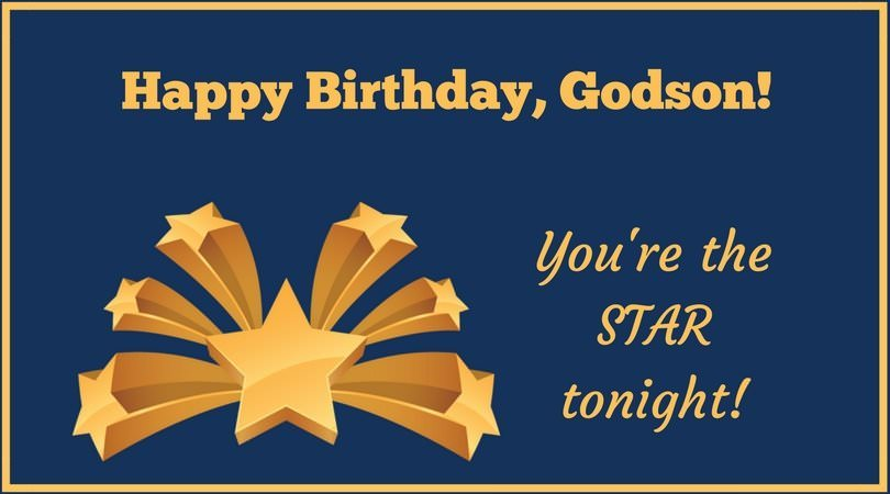 A proud godparent birthday wishes for your godchildren happy birthday godson youre the star tonight m4hsunfo