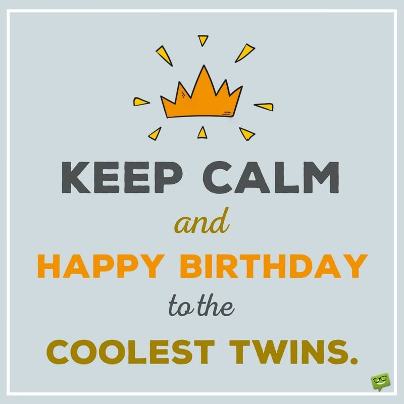 Funny Birthday Meme For Twins : Happy birthday to you and wishes for twins