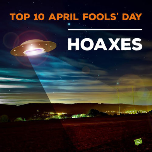 Top 10 April Fools' Day Hoaxes
