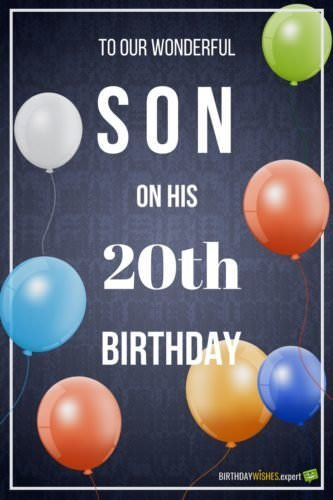 To Our Wonderful Son On His 20th Birthday