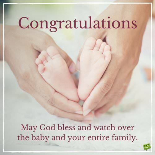 Congratulations. May God bless and watch over the baby and your entire family.
