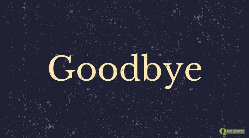 Thanks Giving Quotes >> End of an Era | Goodbye Quotes