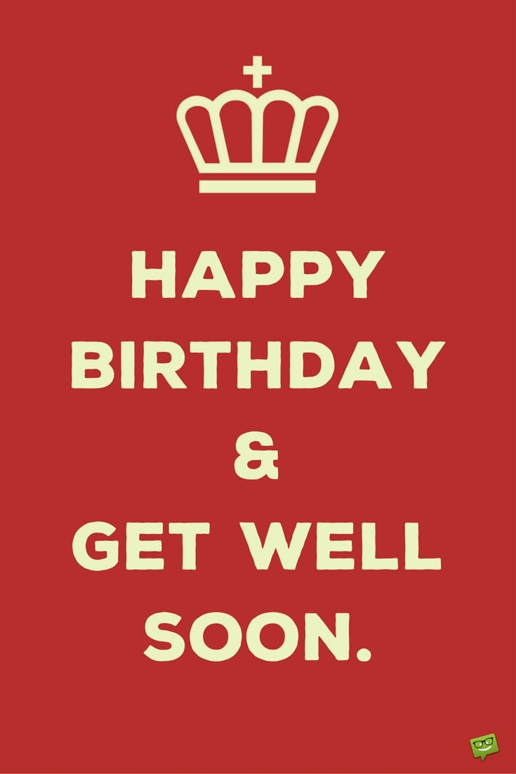 Quot Happy Birthday And Get Well Soon Quot Wishes Happy Birthday And Get Well Soon Wishes