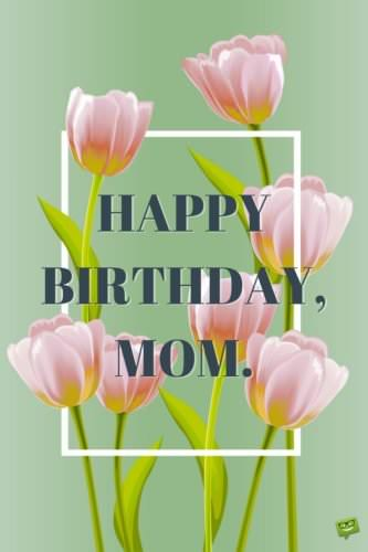 Happy Birthday card for mother with pink tulips and light green background