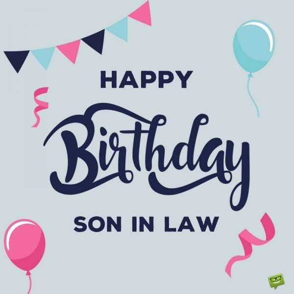 Happy Birthday, Son in law.