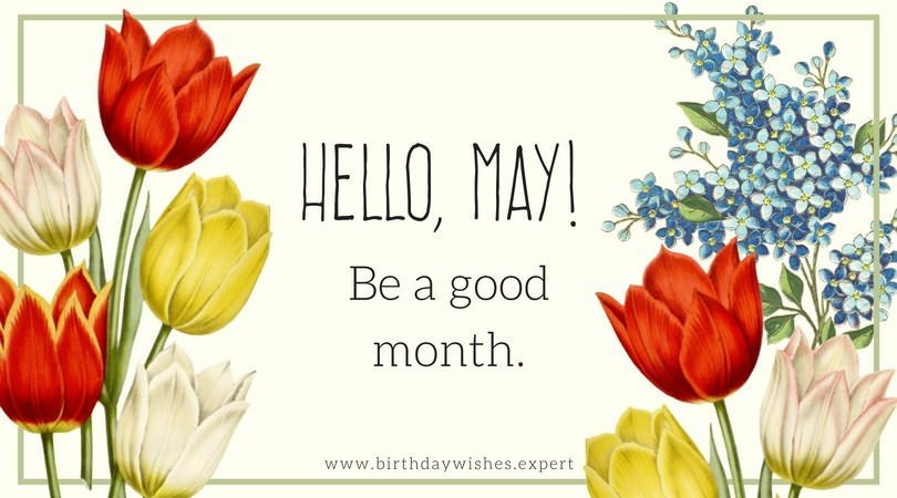 Hello, May! Be a good month.