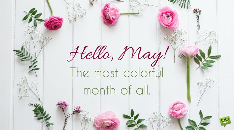 Hello, May! The most colorful month of all.