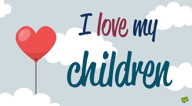 "Sweet ""I Love You"" Messages and Quotes for my Children"
