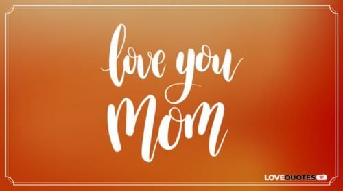 Love you, mom!