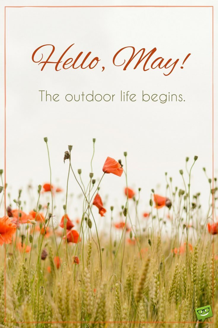 Hello, May! The Outdoor Life Begins.