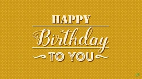Happy Birthday to You Quote on vintage yellow background.