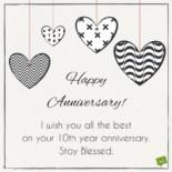 Happy Anniversary! I wish you all the best on your 10th year anniversary. Stay Blessed!