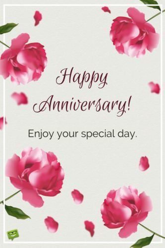 Happy Anniversary! Enjoy your special day.
