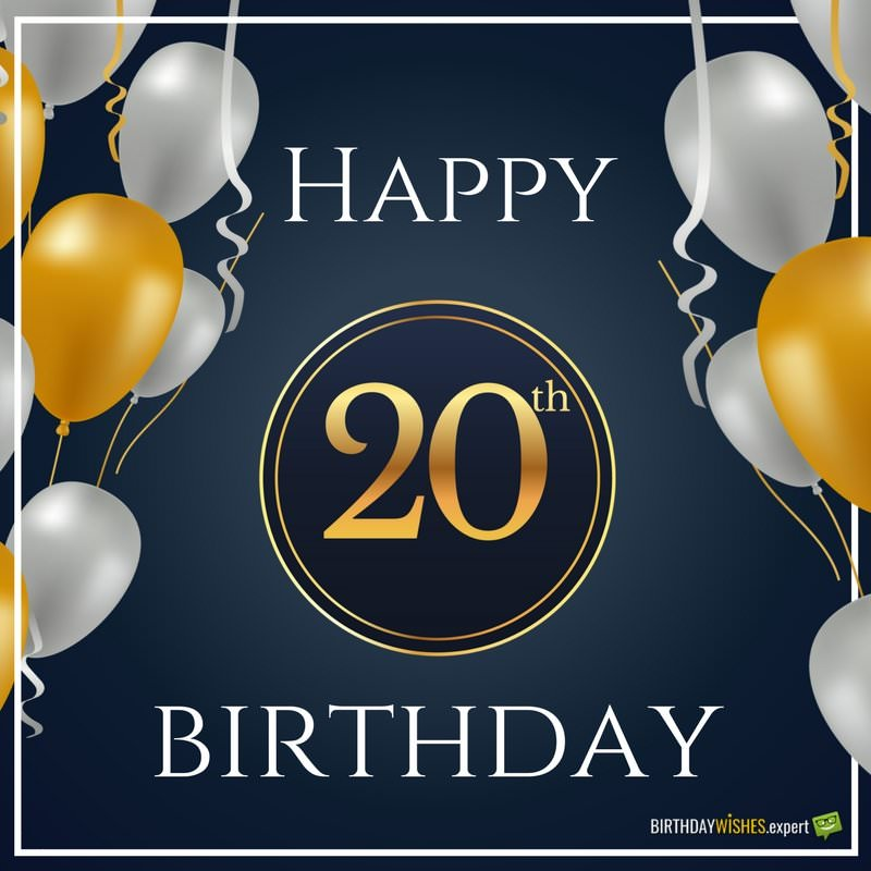 20th Birthday Wishes Quotes For Their Special Day Happy 20th Birthday Wishes