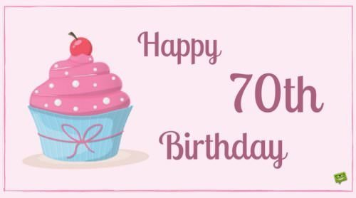 Birthday Wish For Someone Who Becomes 70 Years Old On Picture With Pink Background And Purple Cup Cake