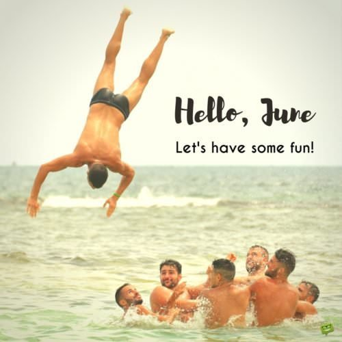 Hello, June. Let's have some fun!