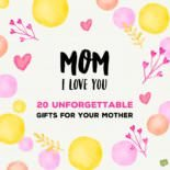 Mom I Love you 20 Unforgettable gifts