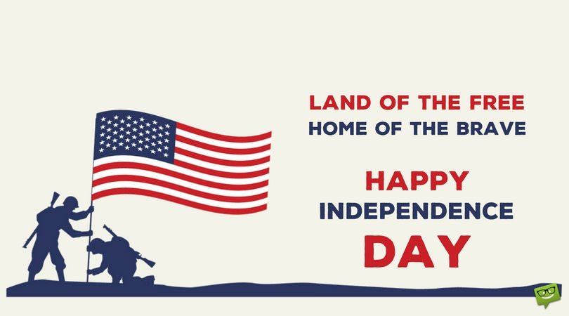 Land of the free. Home of the brave. Happy Independence Day!