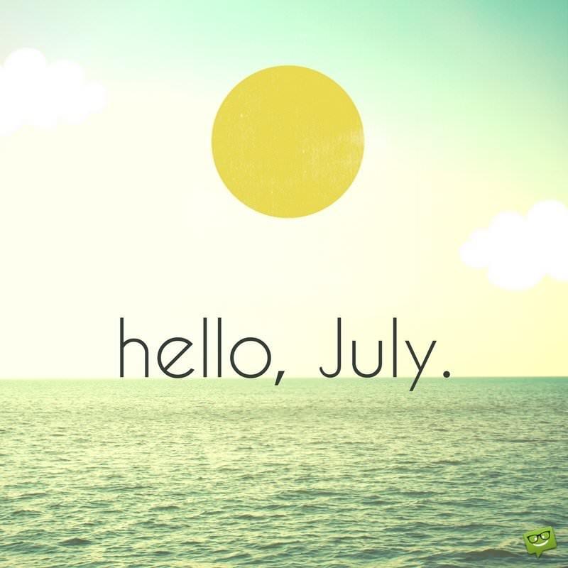 Hello, July.