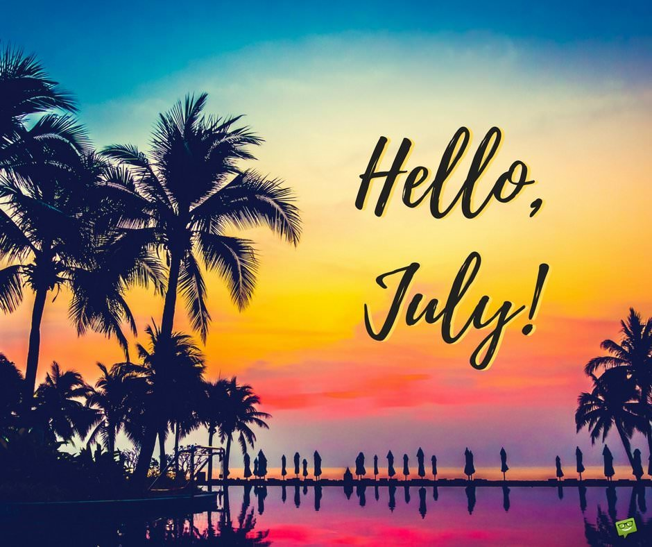 Hello, July! In The Heart Of The Summer